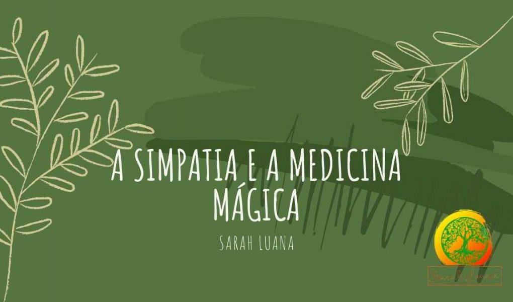 A Medicina e a Simpatia Mágica